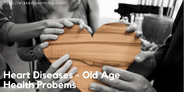 Heart Diseases Old Age Health Problems