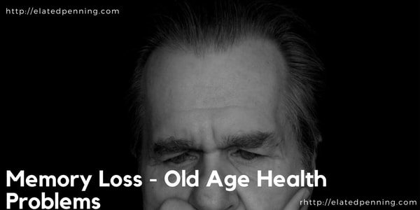 memory loss old age health problems