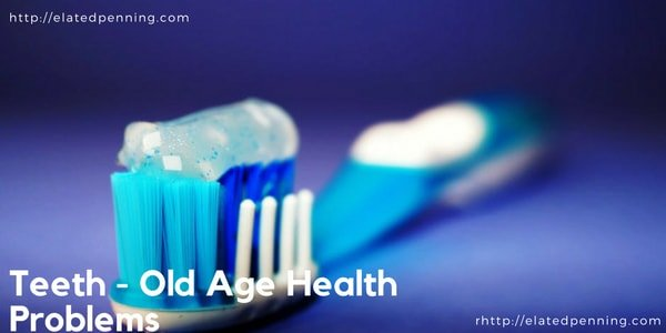 Teeth old age health problems