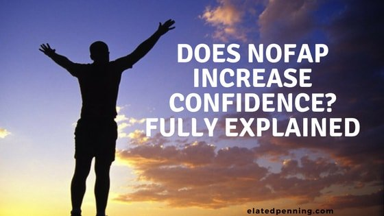 Does Nofap Increase Confidence? Fully Explained!